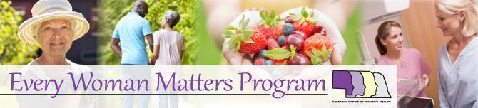 Every Woman Matters - Nebraska Department of Health & Human Services